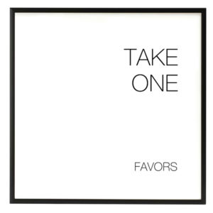 Take One Favors Modern Black and White Sign in the Something Borrowed Wedding Closet | 48 Fields Farm in Leesburg, VA