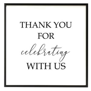 Thank You for Celebrating With Us Black and White Script Sign in the Something Borrowed Wedding Closet | 48 Fields Farm in Leesburg, VA
