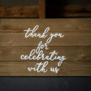 Thank You for Celebrating Rustic Wood Sign in the Something Borrowed Wedding Closet | 48 Fields Farm in Leesburg, VA